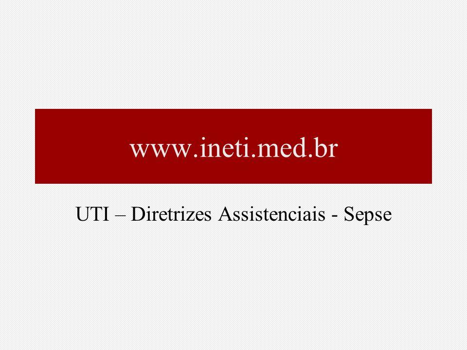 www.ineti.med.br UTI – Diretrizes Assistenciais - Sepse