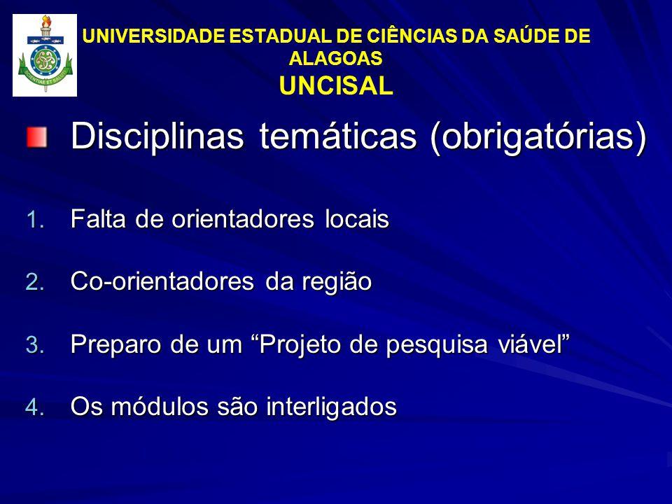 UNIVERSIDADE ESTADUAL DE CIÊNCIAS DA SAÚDE DE ALAGOAS UNCISAL Disciplinas temáticas (obrigatórias) 1.