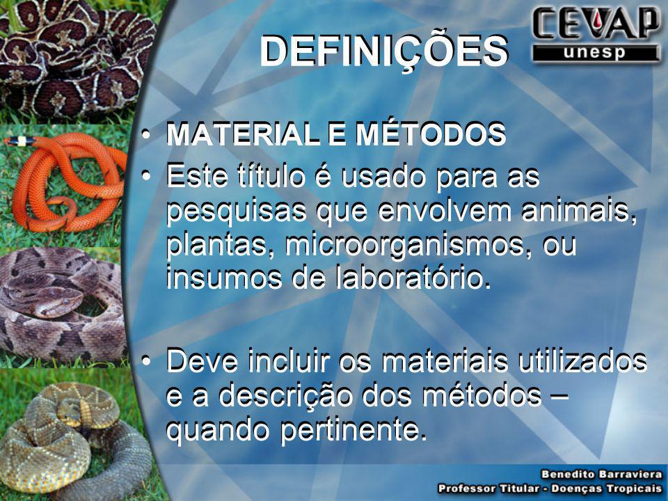 MATERIAL E MÉTODOS Este título é usado para as pesquisas que envolvem animais, plantas, microorganismos, ou insumos de laboratório.