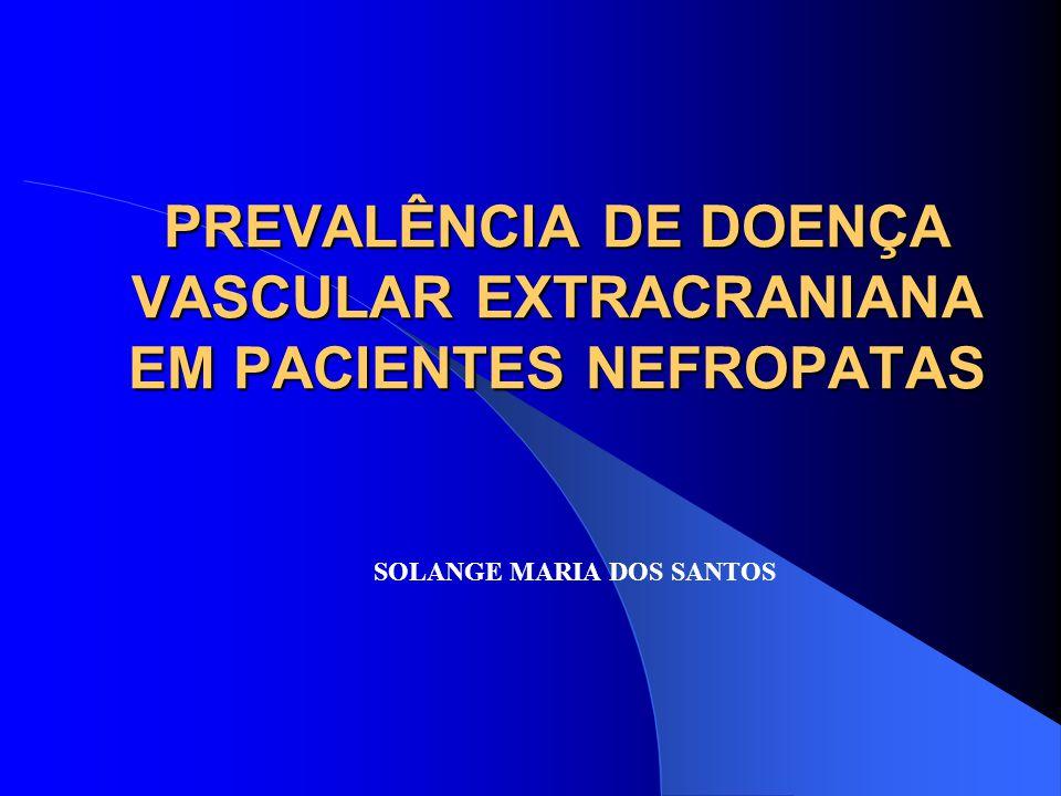 FUNDAMENTOS Progressão mais rápida da aterosclerose em pacientes nefropatas associadas a complicações cardiovasculares, principalmente nos segmentos coronarianos e carotídeos