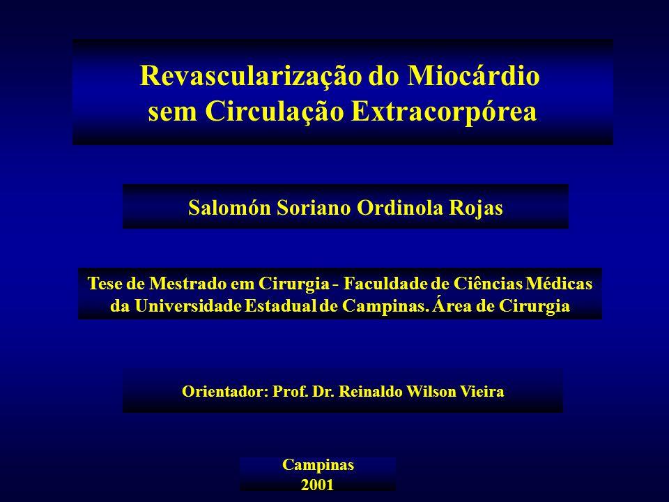 Tese de Mestrado em Cirurgia - Faculdade de Ciências Médicas da Universidade Estadual de Campinas. Área de Cirurgia Revascularização do Miocárdio sem