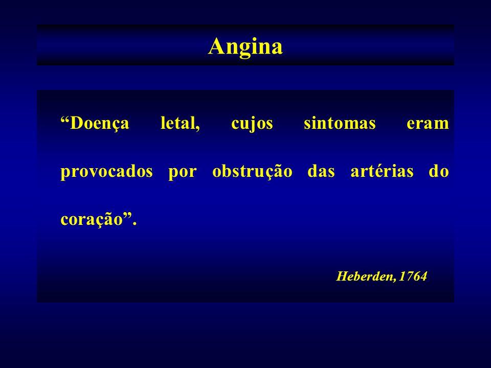 Doença letal, cujos sintomas eram provocados por obstrução das artérias do coração. Heberden, 1764 Angina