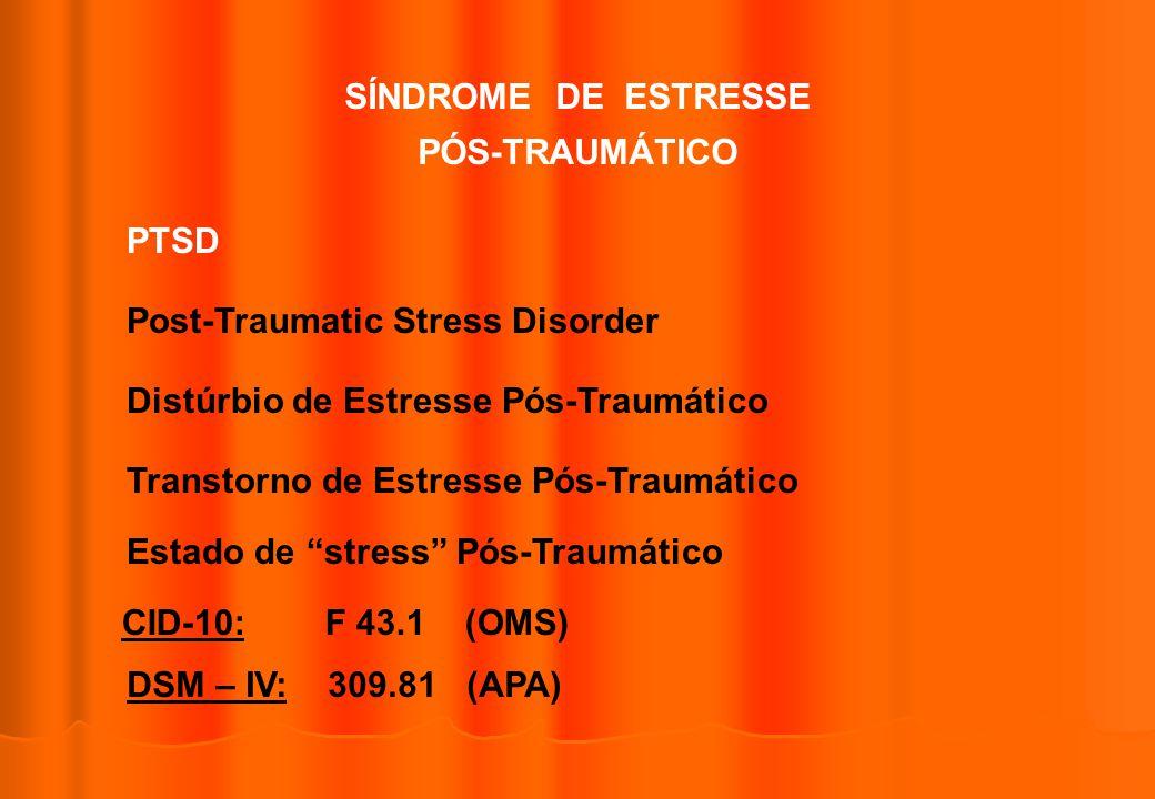 SÍNDROME DE ESTRESSE PÓS-TRAUMÁTICO PTSD Post-Traumatic Stress Disorder Distúrbio de Estresse Pós-Traumático Transtorno de Estresse Pós-Traumático Est