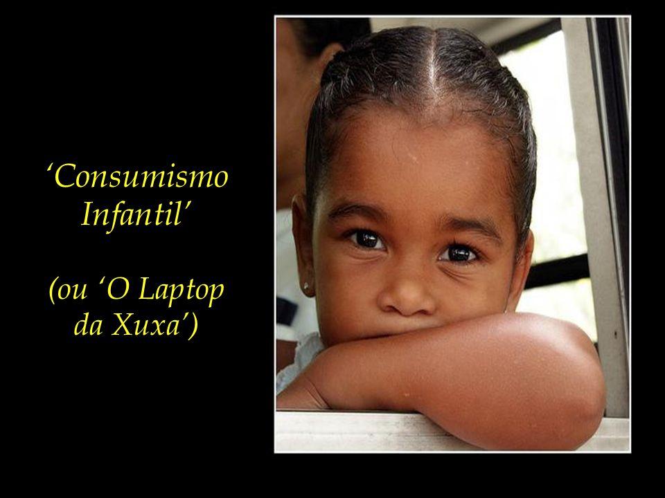 A pedagogia do consumo, – o aproveitar da imaturidade natural de uma criança pequena para convertê-la num consumidor precoce.