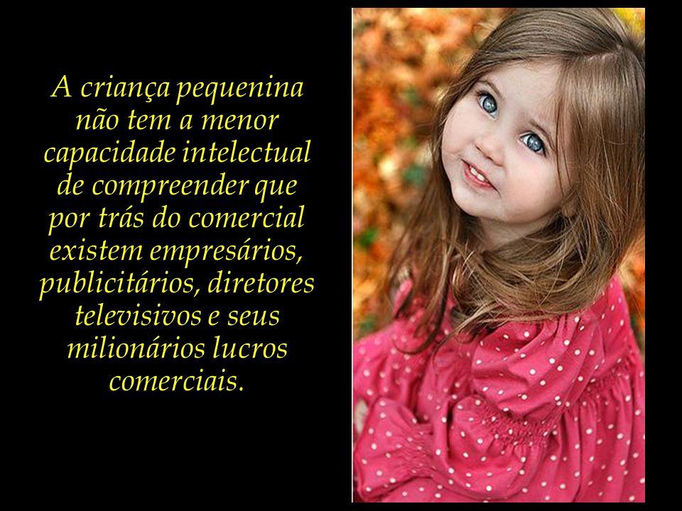 Portanto, em função de tal ligação emocional, a criança pequena recebe a mensagem publicitária que a apresentadora transmite quase que como uma ordem, e ela não quer decepcionar ou trair tal vínculo afetivo.
