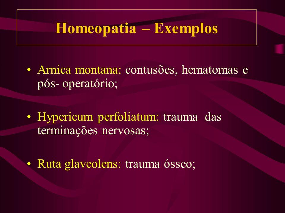 Arnica montana: contusões, hematomas e pós- operatório; Hypericum perfoliatum: trauma das terminações nervosas; Ruta glaveolens: trauma ósseo; Homeopatia – Exemplos