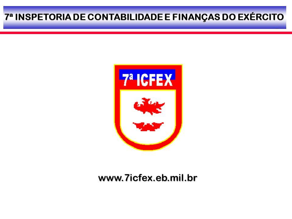 7ª INSPETORIA DE CONTABILIDADE E FINANÇAS DO EXÉRCITO www.7icfex.eb.mil.br