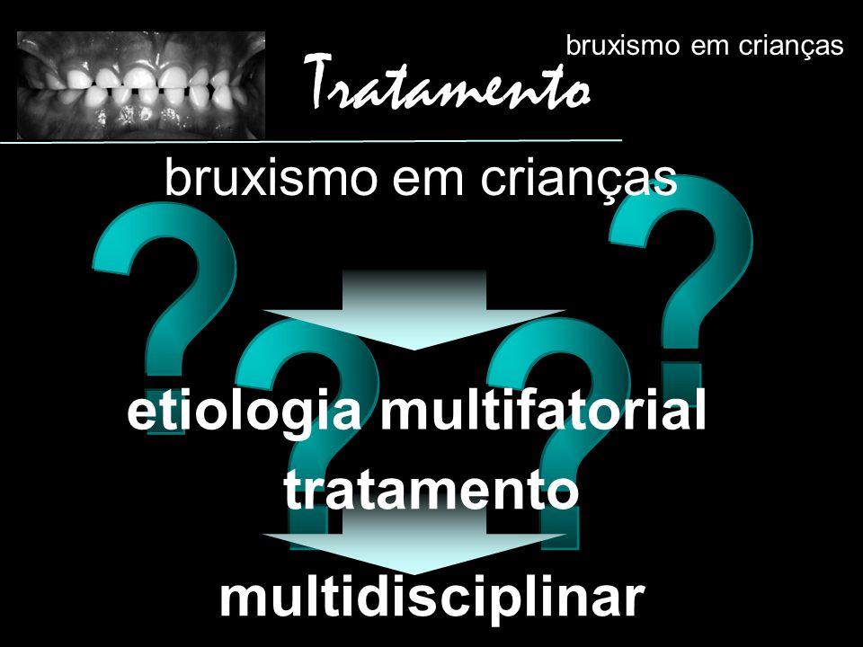bruxismo em crianças Tratamento etiologia multifatorial bruxismo em crianças tratamento multidisciplinar
