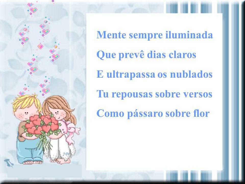 No peito arde o coração Vibra de dor ou paixão Pelo amigo... Pela família... Por Paulo Rogério