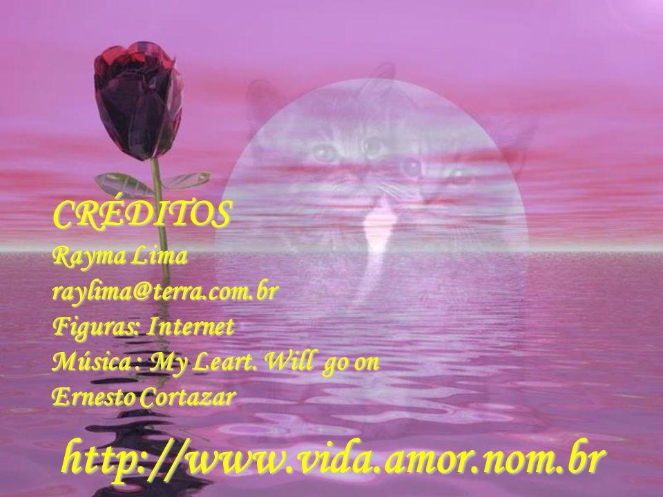 CRÉDITOS Rayma Lima raylima@terra.com.br Figuras: Internet Música : My Leart.