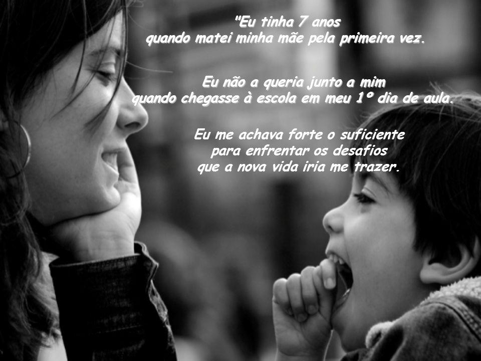 Em geral, as mães, mais que amar os filhos, amam-se nos filhos. (Friedrich Nietzsche) MÃES SÓ MORREM QUANDO QUEREM