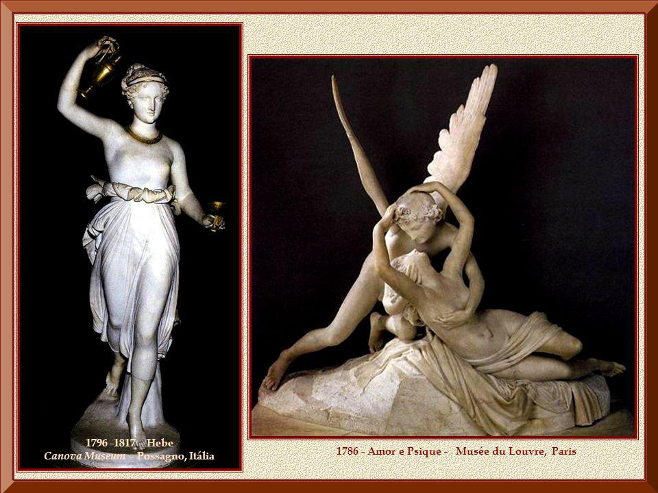 1796 -1817 – Hebe Canova Museum – Possagno, Itália 1786 - Amor e Psique - Musée du Louvre, Paris