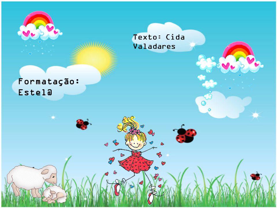 Formatação: Estel@ Texto: Cida Valadares
