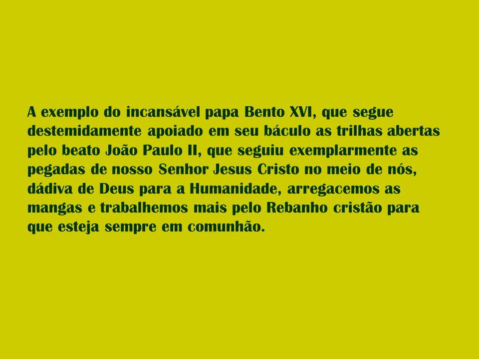 Esta comunhão é o sustentáculo e fim último da Humanidade, o propósito do Filho de Deus no meio de nós.