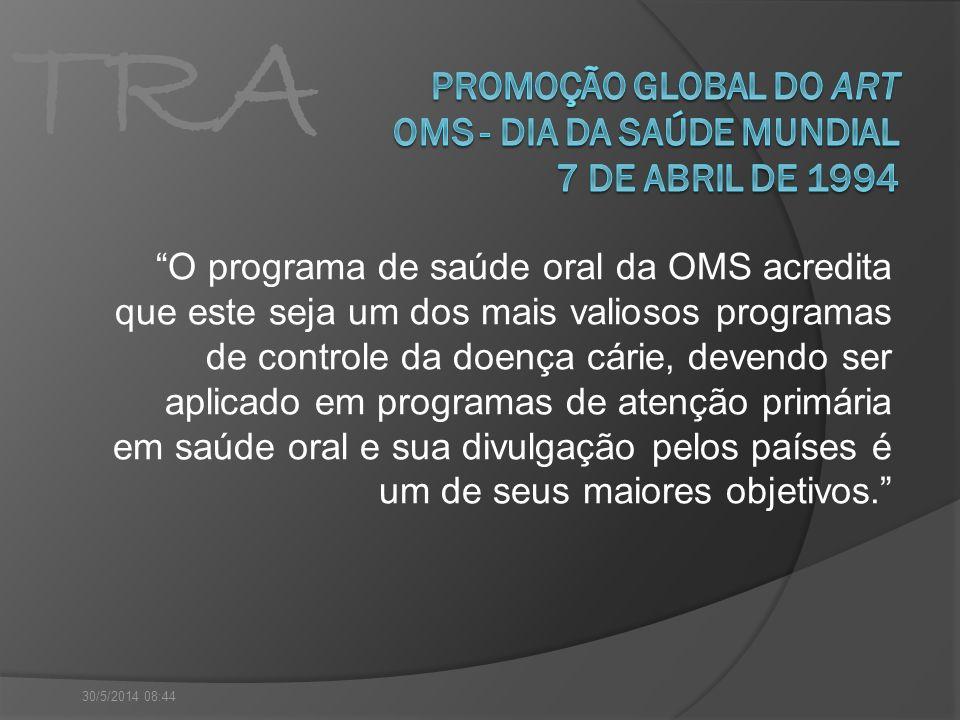 TRA O programa de saúde oral da OMS acredita que este seja um dos mais valiosos programas de controle da doença cárie, devendo ser aplicado em program