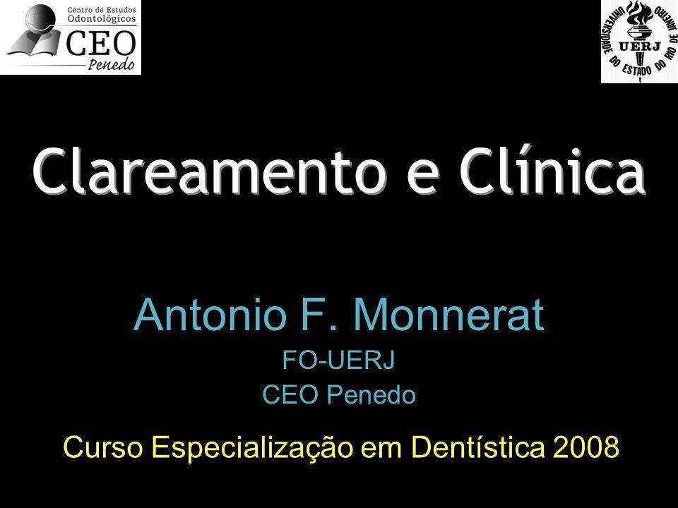 Clareamento e Clínica Antonio F.Monnerat FO-UERJ CEO Penedo Antonio F.
