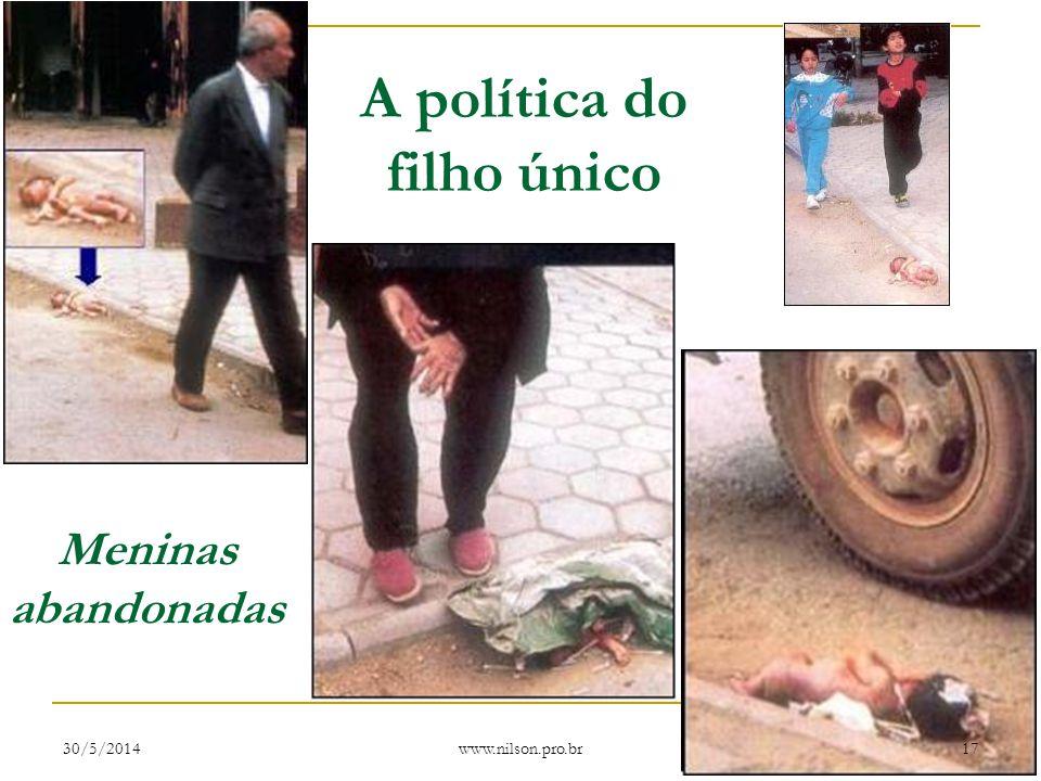 A política do filho único Meninas abandonadas 30/5/201417 www.nilson.pro.br