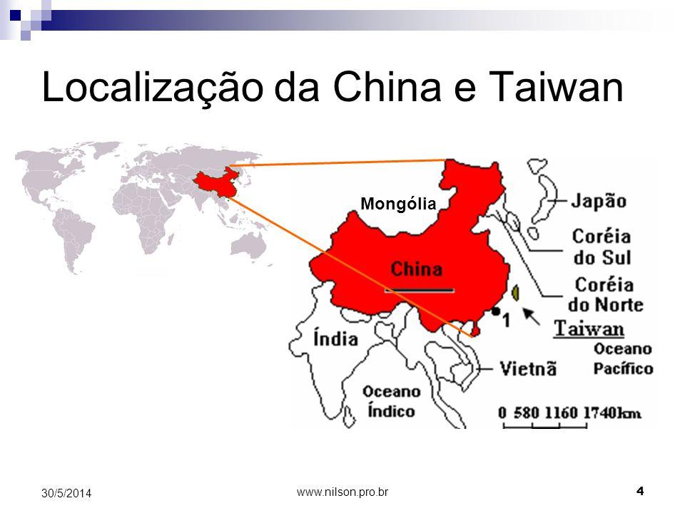 Localização da China e Taiwan Mongólia 30/5/2014 4 www.nilson.pro.br