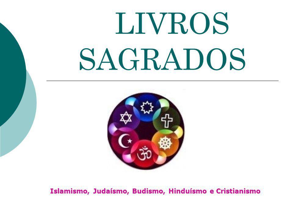 LIVROS SAGRADOS Islamismo, Judaísmo, Budismo, Hinduísmo e Cristianismo