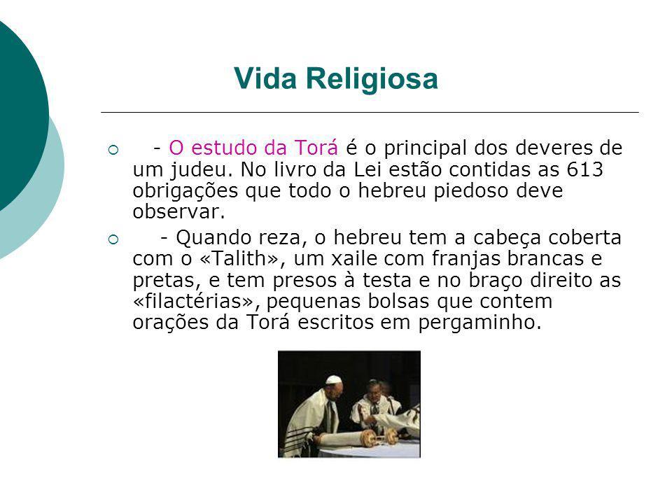 Vida Religiosa - O estudo da Torá é o principal dos deveres de um judeu.
