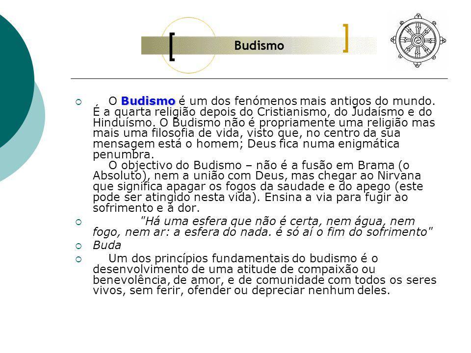 Budismo O Budismo é um dos fenómenos mais antigos do mundo.