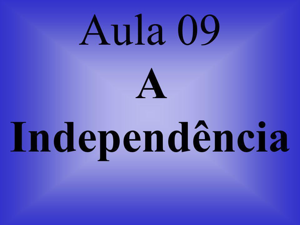 Aula 09 A Independência