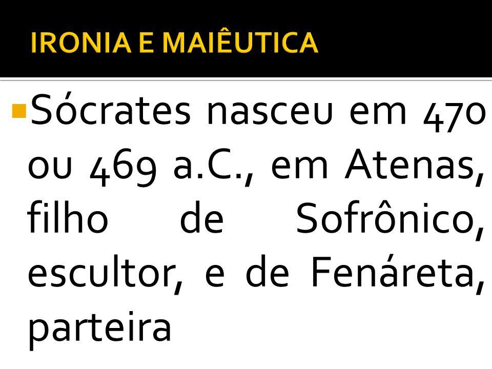 Sócrates nasceu em 470 ou 469 a.C., em Atenas, filho de Sofrônico, escultor, e de Fenáreta, parteira