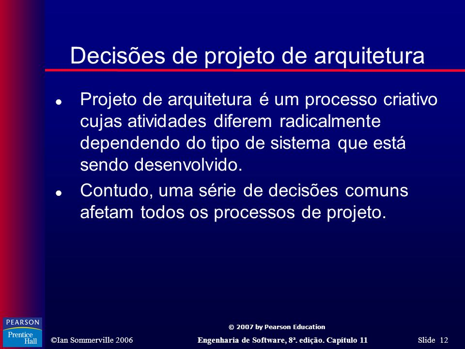 © 2007 by Pearson Education ©Ian Sommerville 2006Engenharia de Software, 8ª.