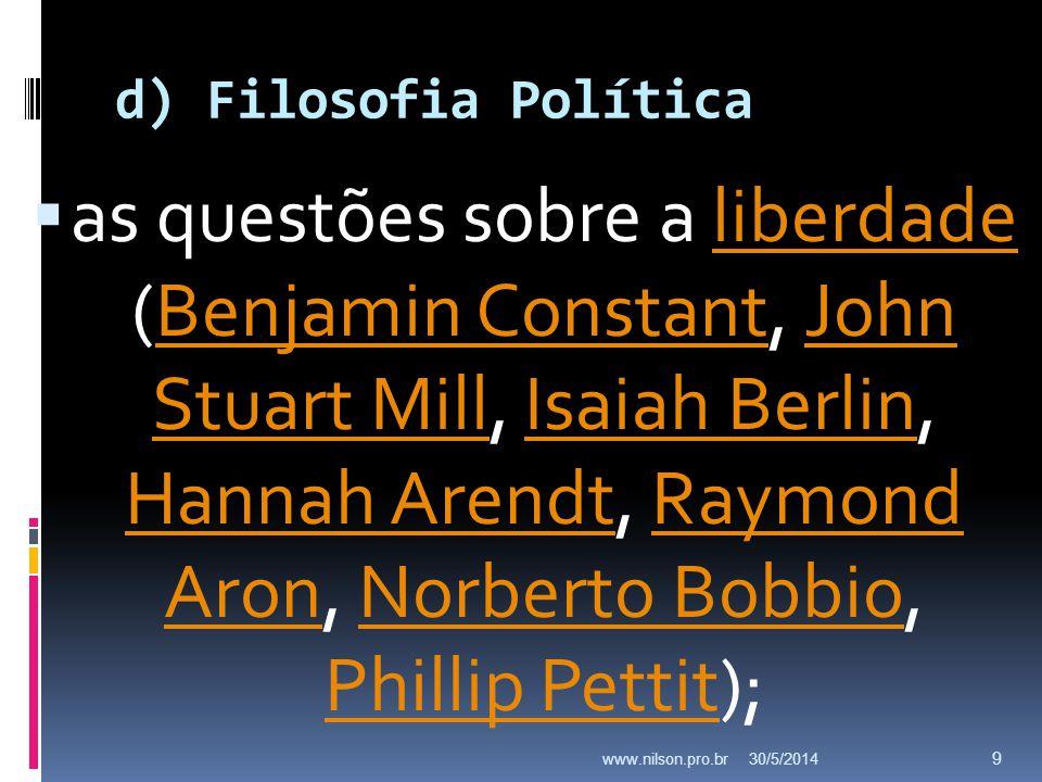 d) Filosofia Política as questões sobre a liberdade (Benjamin Constant, John Stuart Mill, Isaiah Berlin, Hannah Arendt, Raymond Aron, Norberto Bobbio,