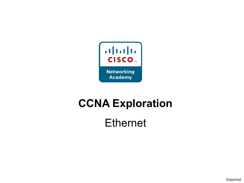 kraemer CCNA Exploration Ethernet