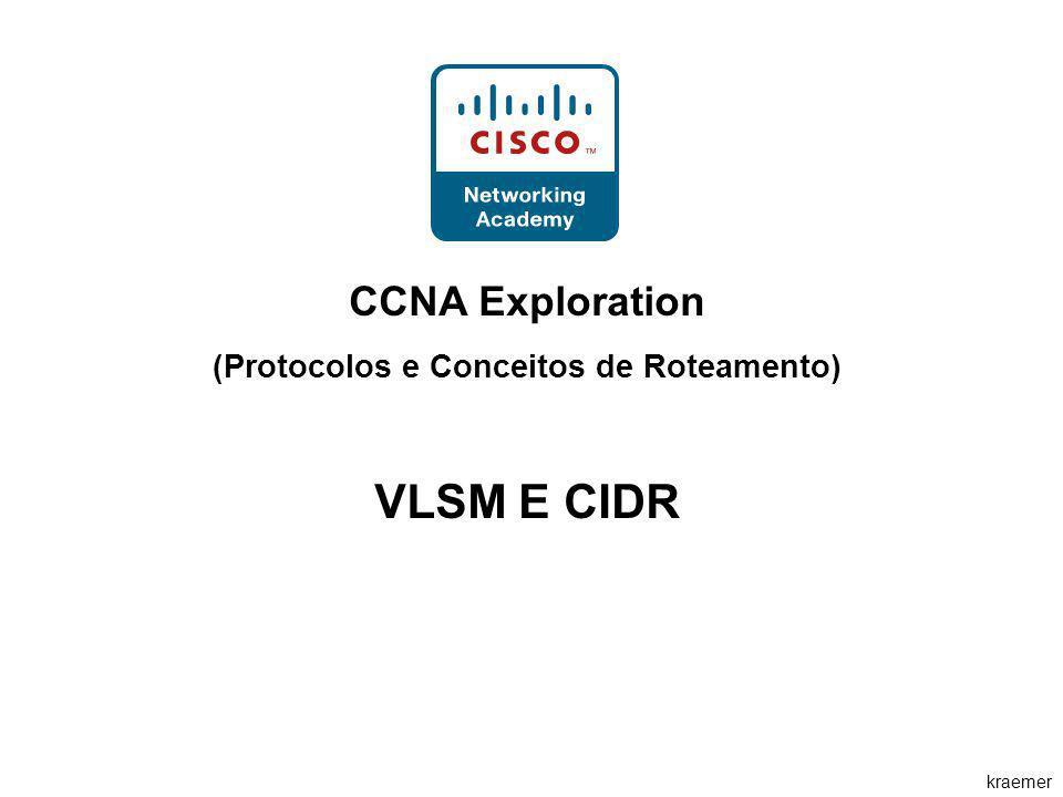 kraemer CCNA Exploration (Protocolos e Conceitos de Roteamento) VLSM E CIDR