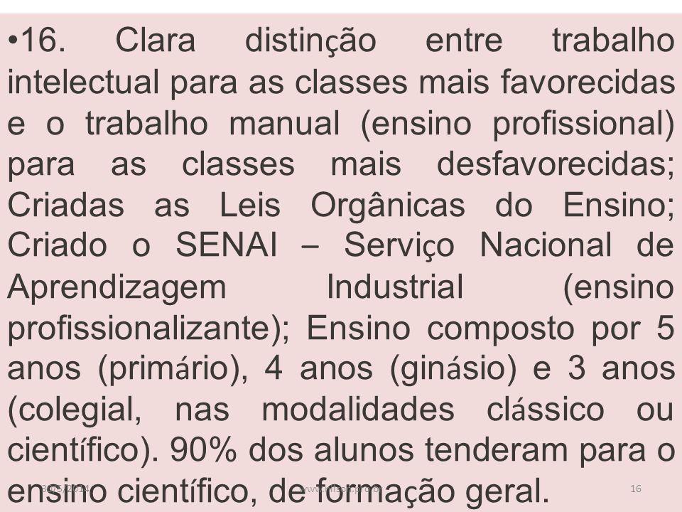 16. Clara distin ç ão entre trabalho intelectual para as classes mais favorecidas e o trabalho manual (ensino profissional) para as classes mais desfa