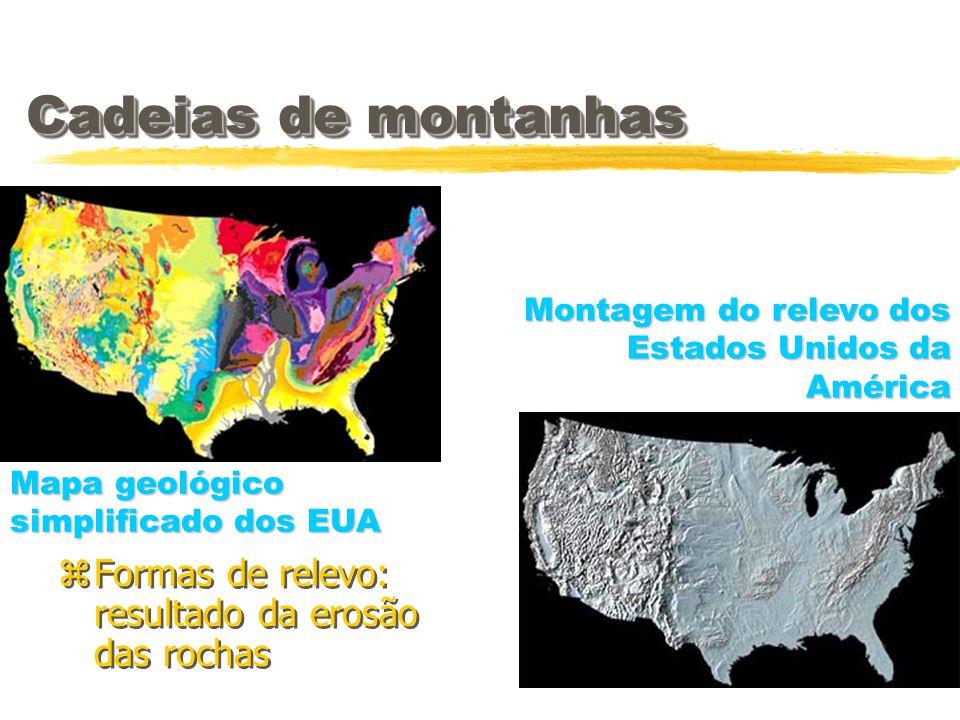 Cadeias de montanhas zFormas de relevo: resultado da erosão das rochas Mapa geológico simplificado dos EUA Montagem do relevo dos Estados Unidos da Am