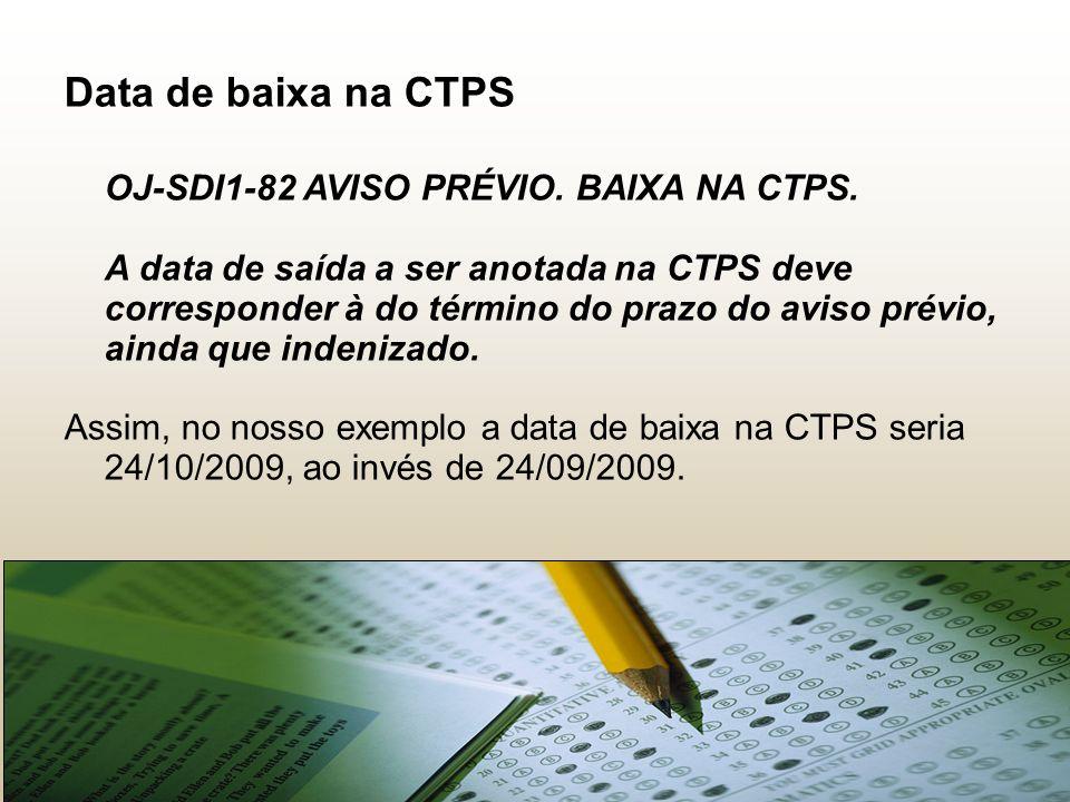 Data de baixa na CTPS OJ-SDI1-82 AVISO PRÉVIO.BAIXA NA CTPS.