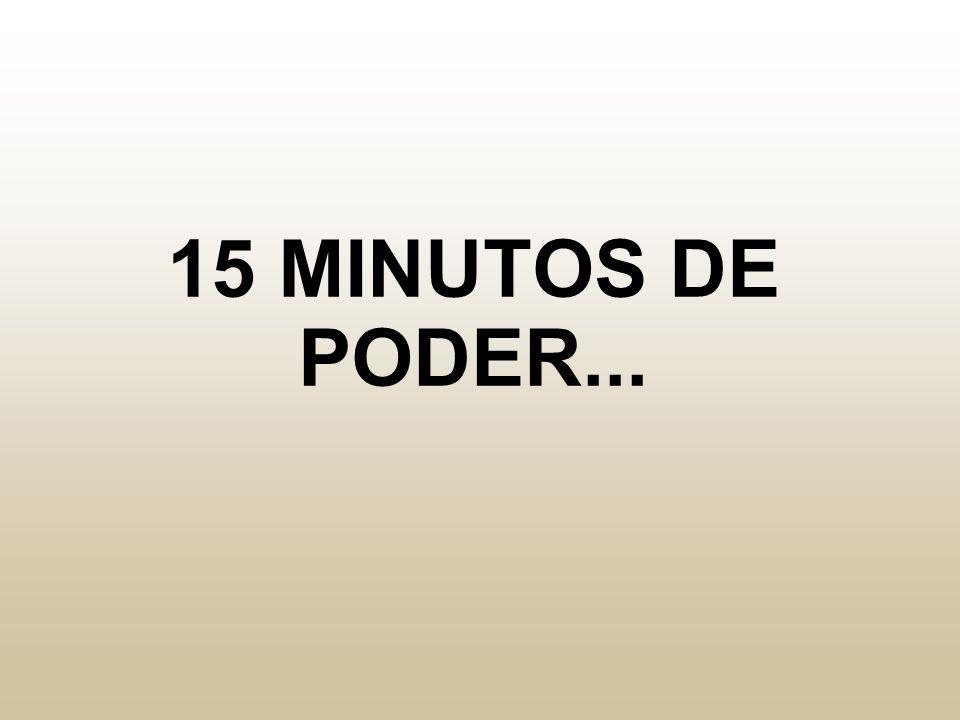 15 MINUTOS DE PODER...