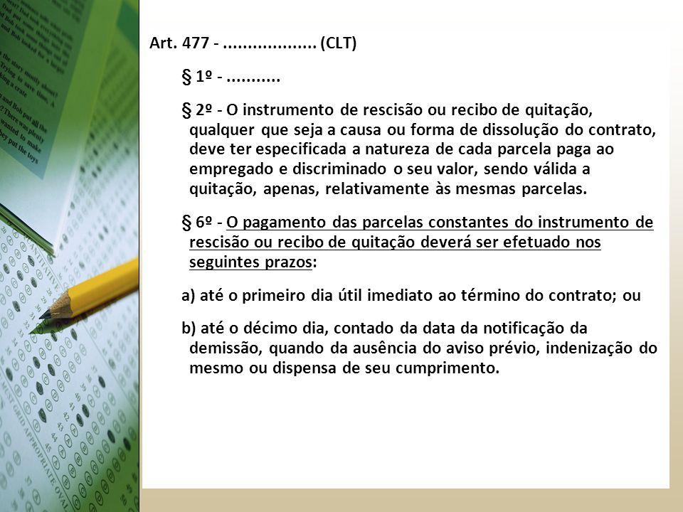 Art.477 -................... (CLT) § 1º -...........