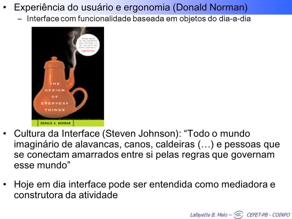 Lafayette B. Melo – CEFET-PB - COINFO Experiência do usuário e ergonomia (Donald Norman) –Interface com funcionalidade baseada em objetos do dia-a-dia