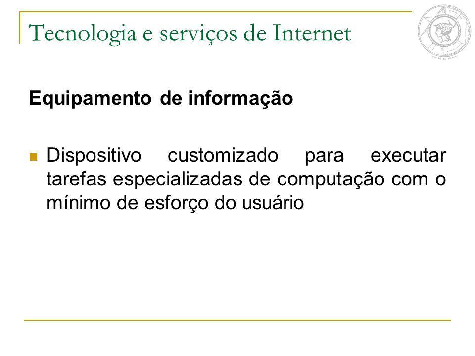 Tecnologia e serviços de Internet Equipamento de informação Dispositivo customizado para executar tarefas especializadas de computação com o mínimo de