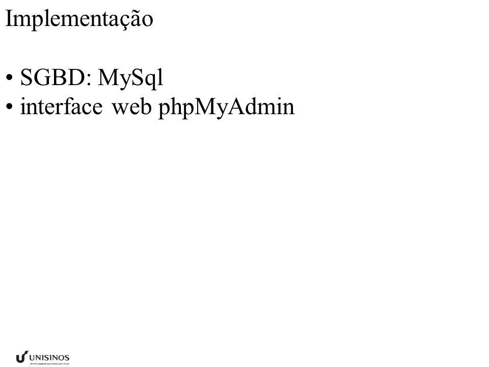Implementação SGBD: MySql interface web phpMyAdmin