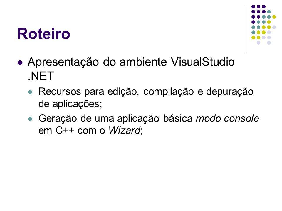 Visual Studio.NET Ambiente integrado para desenvolvimento e depuração de aplicativos (programas); Pode conter mais de uma linguagem de programação instalada (C#, Visual Basic,J#); Suporta ferramentas auxiliares integradas via add-ins; Ajuda (help) integrada ao editor de código- fonte;