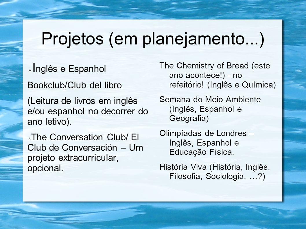 Projetos (em planejamento...) I nglês e Espanhol Bookclub/Club del libro (Leitura de livros em inglês e/ou espanhol no decorrer do ano letivo). The Co