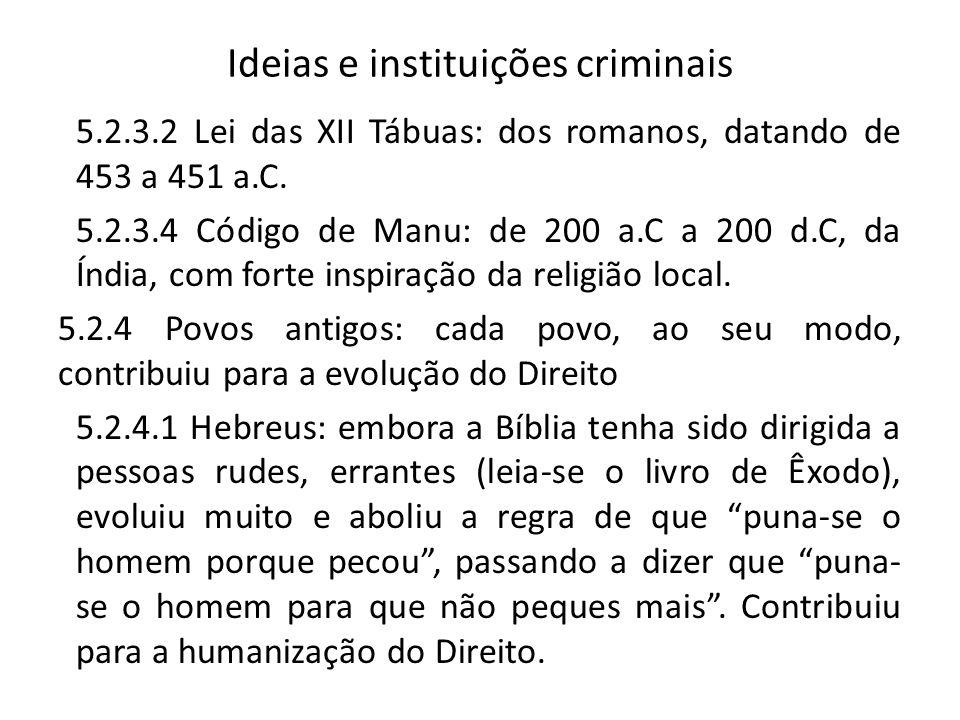 Ideias e instituições criminais 5.2.3.2 Lei das XII Tábuas: dos romanos, datando de 453 a 451 a.C.
