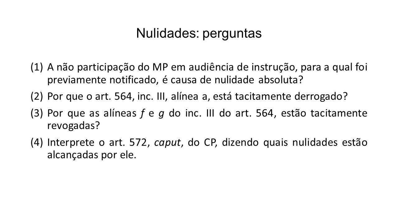 Nulidades: perguntas (1)A não participação do MP em audiência de instrução, para a qual foi previamente notificado, é causa de nulidade absoluta? (2)P