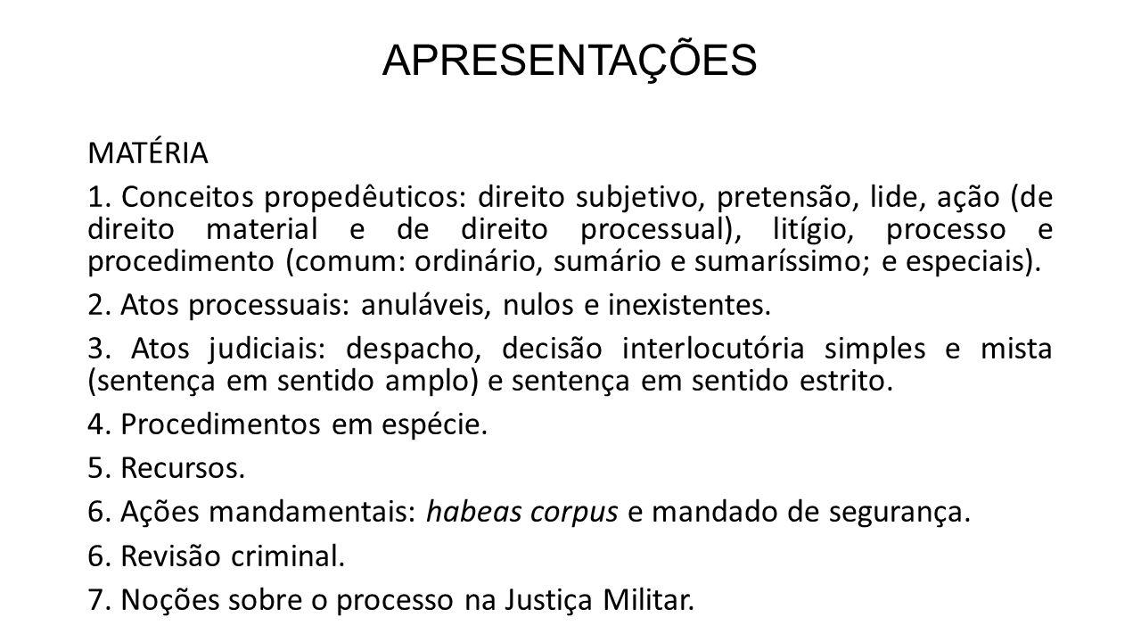 APRESENTAÇÕES MATÉRIA 1. Conceitos propedêuticos: direito subjetivo, pretensão, lide, ação (de direito material e de direito processual), litígio, pro