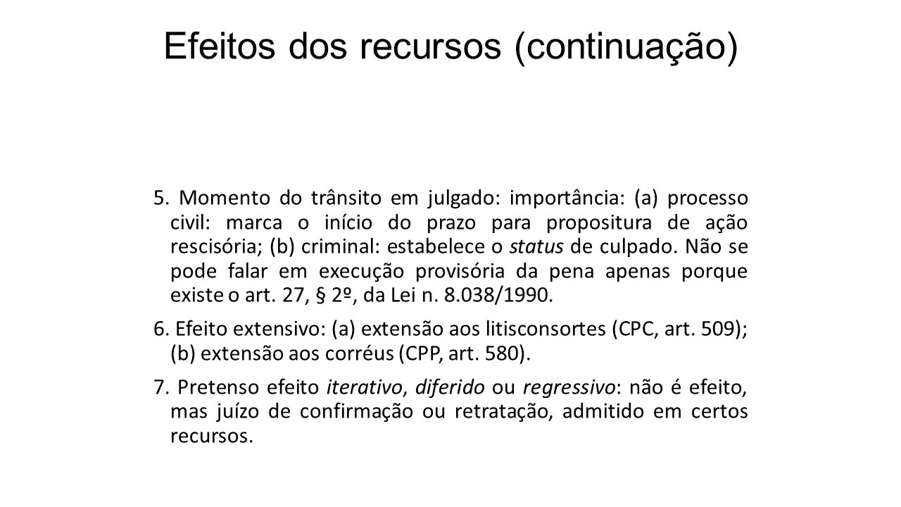 Efeitos dos recursos (continuação) 5.