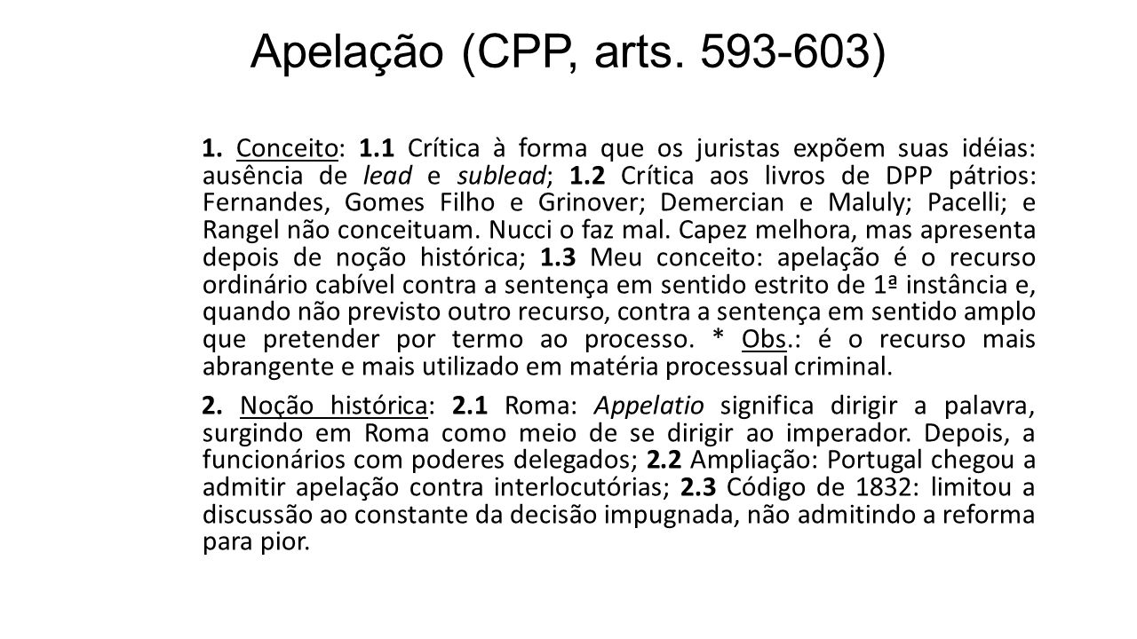 Apelação (CPP, arts. 593-603) 1. Conceito: 1.1 Crítica à forma que os juristas expõem suas idéias: ausência de lead e sublead; 1.2 Crítica aos livros