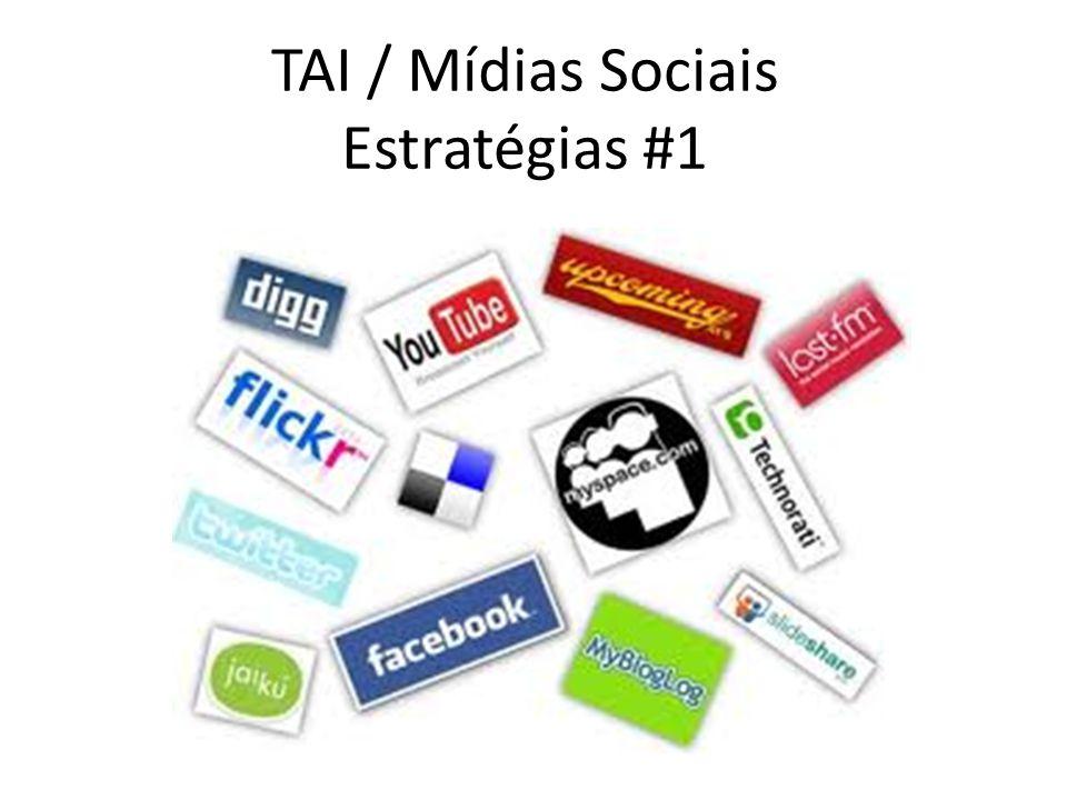TAI / Mídias Sociais Estratégias #1