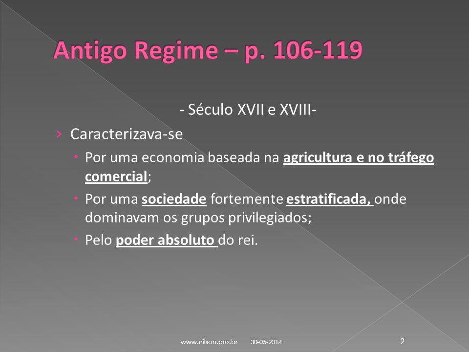 - Século XVII e XVIII- Caracterizava-se Por uma economia baseada na agricultura e no tráfego comercial; Por uma sociedade fortemente estratificada, on