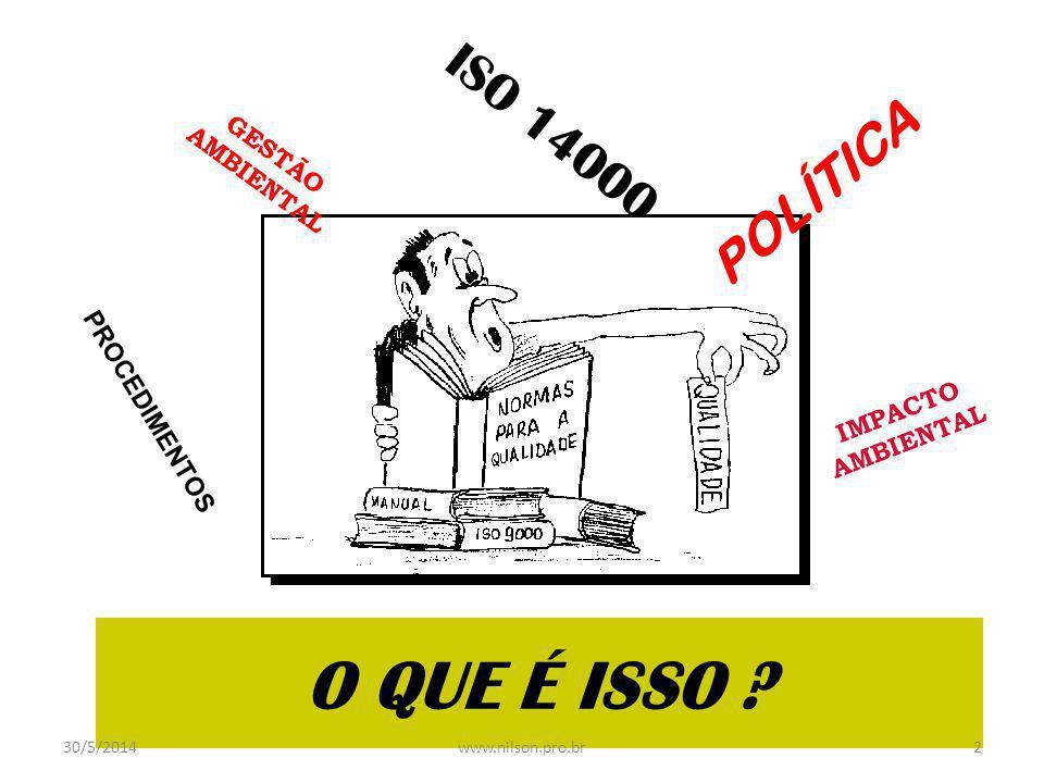 ISO 14000 PROCEDIMENTOS GESTÃO AMBIENTAL POLÍTICA IMPACTO AMBIENTAL O QUE É ISSO .