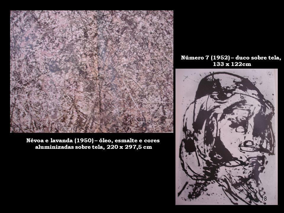 Névoa e lavanda (1950) – óleo, esmalte e cores aluminizadas sobre tela, 220 x 297,5 cm Número 7 (1952) – duco sobre tela, 133 x 122cm 30/5/201418www.n